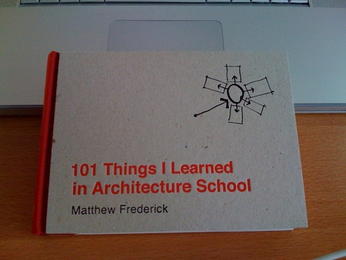 Got this at the design museum the other day. Absolutely brilliant for so many reasons.    Buy   101 Things I learned in Architecture School