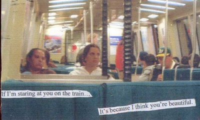 "I wouldn't say I stare, but don't you sometimes just want to go up to 'that' girl and say ""I think you are beautiful"" without seeming like a sex fiend.   Postcard via  Post Secret"
