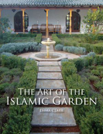 The Art of the Islamic Garden      Emma Clark + Library  + BWB   + Amazon  + Publisher