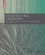 Constructing Landscape: Materials, Techniques, Structural Components  Astrid Zimmerman +Library +BWB +Amazon +Publisher +Preview