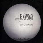 Design with Nature  Ian L. McHarg +Library +BWB +Amazon +Publisher