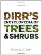 Dirr's Encyclopedia of Trees and Shrubs  Michael A. Dirr +Library +BWB +Amazon +Publisher