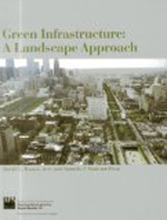 Green Infrastructure: A Landscape Approach      Ignacio F. Bunster-Ossa & David C. Rouse + Library  + BWB  + Amazon  + Publisher