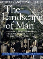 The Landscape of Man: Shaping the Environment from Prehistory to the Present Day  Geoffrey Alan Jellicoe & Susan Jellicoe +Library +BWB +Amazon +Publisher