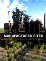 Manufactured Sites: Rethinking the Post-Industrial Landscape  Niall Kirkwood +Library +BWB +Amazon +Publisher