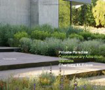 Private Paradise: Contemporary American Gardens  Charlotte M. Frieze +Library +BWB +Amazon +Publisher