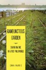 Rambunctious Garden: Saving Nature in a Post-Wild World  Emma Marris +Library +BWB +Amazon +Publisher