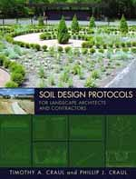 Soil Design Protocols for Landscape Architects and Contractors  Timothy A. Craul & Philip J. Craul +Library +BWB +Amazon +Publisher