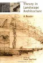 Theory in Landscape Architecture: A Reader  Simon Swaffield +Library +BWB +Amazon +Publisher