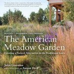 The American Meadow Garden  John Greenlee & Saxon Holt +Library +BWB +Amazon +Publisher
