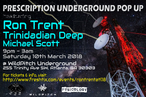 Prescription Underground Pop Up Wildpitch Underground Atlanta Ron Trent Trinidadian Deep Michael Scott Flyer Saturday 3rd March 2018
