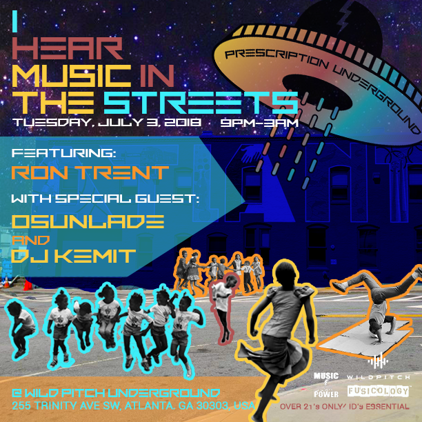 I Hear Music In The Streets 3rd July 2018 Wildpitch Underground Ron Trent Osunlade DJ Kemit