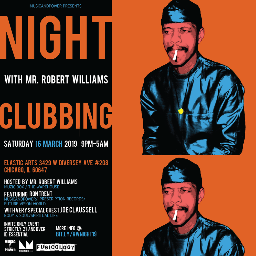 'Nightclubbing With Robert Williams Birthday Bash' 16th March 2019 Ron Trent Joe Claussell Gigi Testa Elastic Arts Chicago