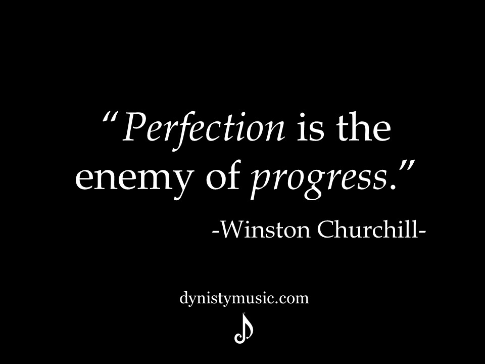 perfection is your enemy quote dynisty