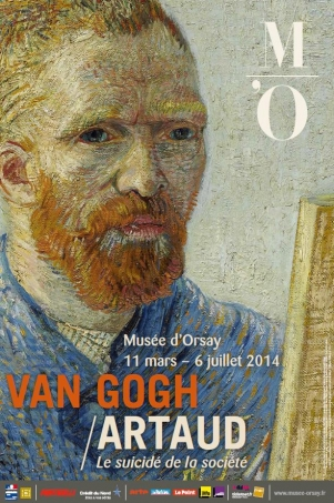 Exposition Vincent Van Gogh/ Artaud au Musée d'Orsay, Paris,Jusqu'au 06 Juillet 2014 Exhibition Vincent Van Gogh / Artaud at Musée d'Orsay, Paris, until July 6, 2014