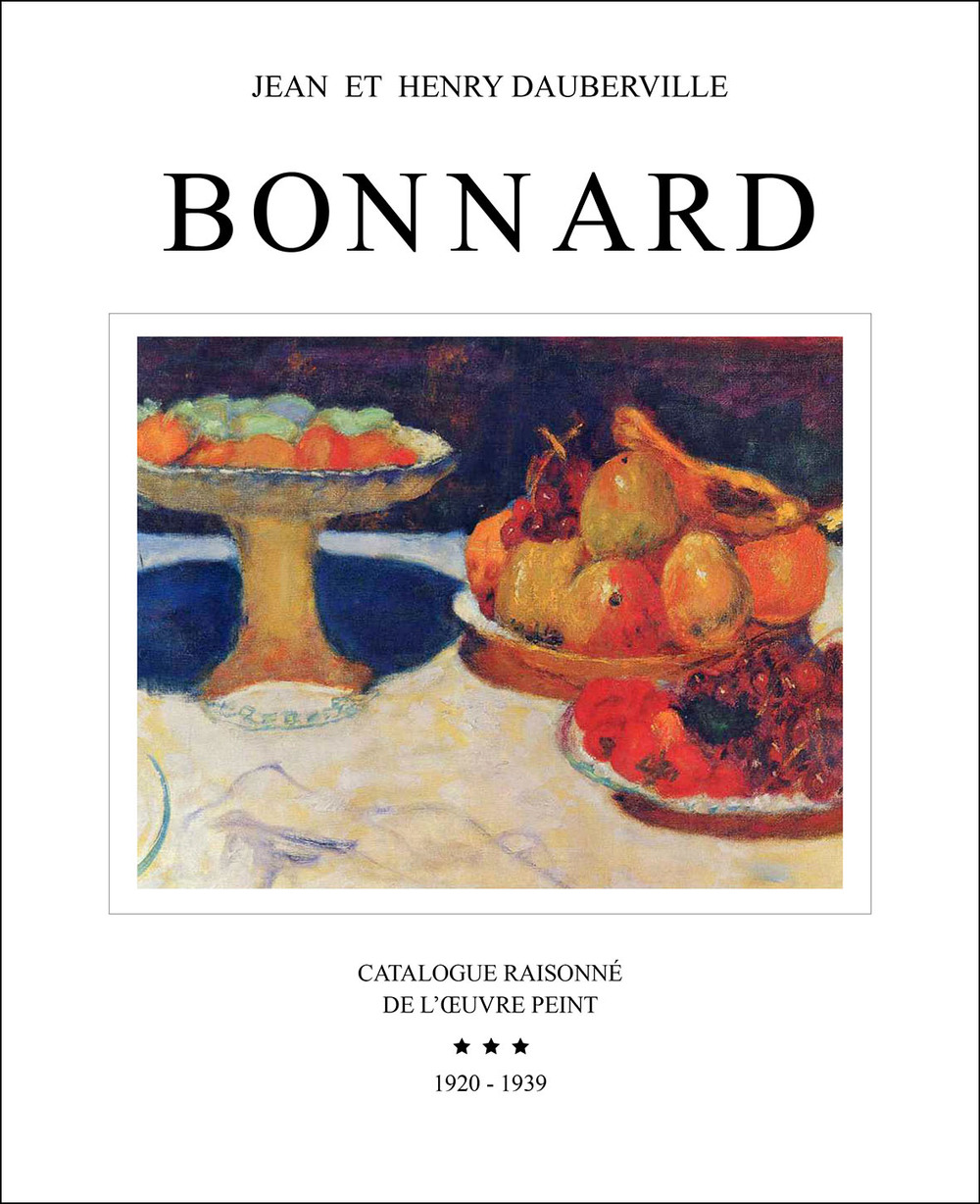 BONNARD, Catalogue raisonné de l'oeuvre peint  Bonnard, Catalogue raisonné of the Paintings