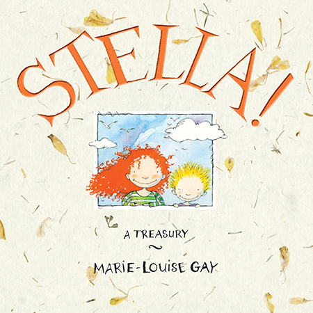 Here are all five of Marie-Louise Gay's beloved Stella picture books bound into one glorious volume.