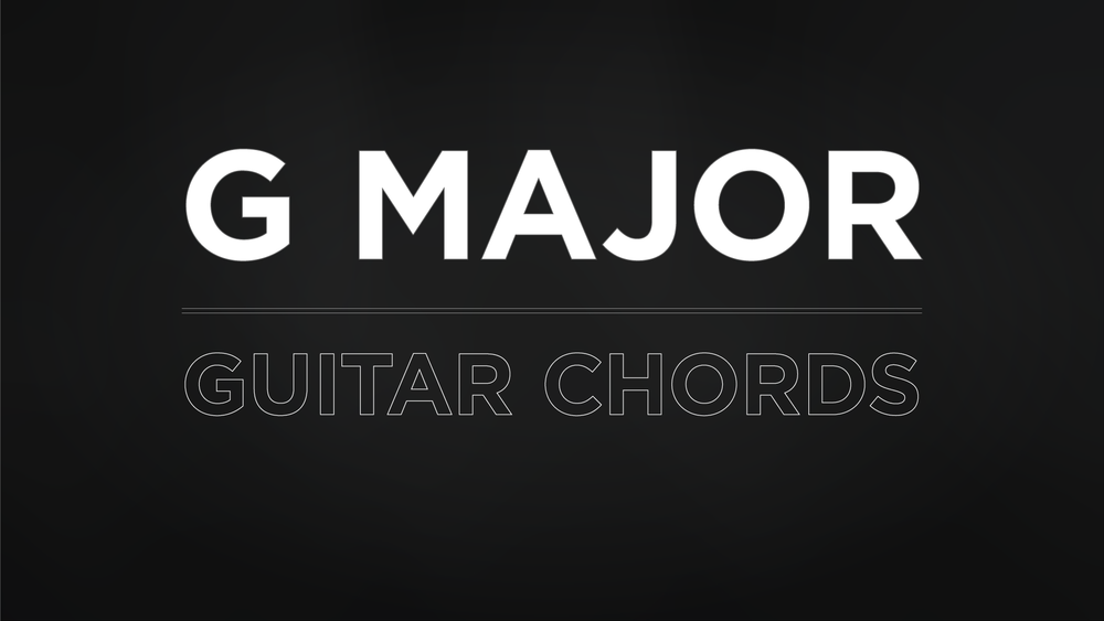 G Major Guitar Chords The School Of Feedback Guitar