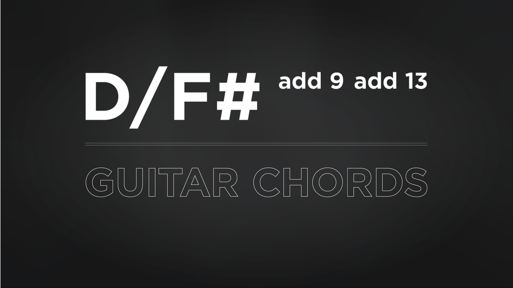 Df Add9 Add13 Chord Guitar Chords The School Of Feedback Guitar