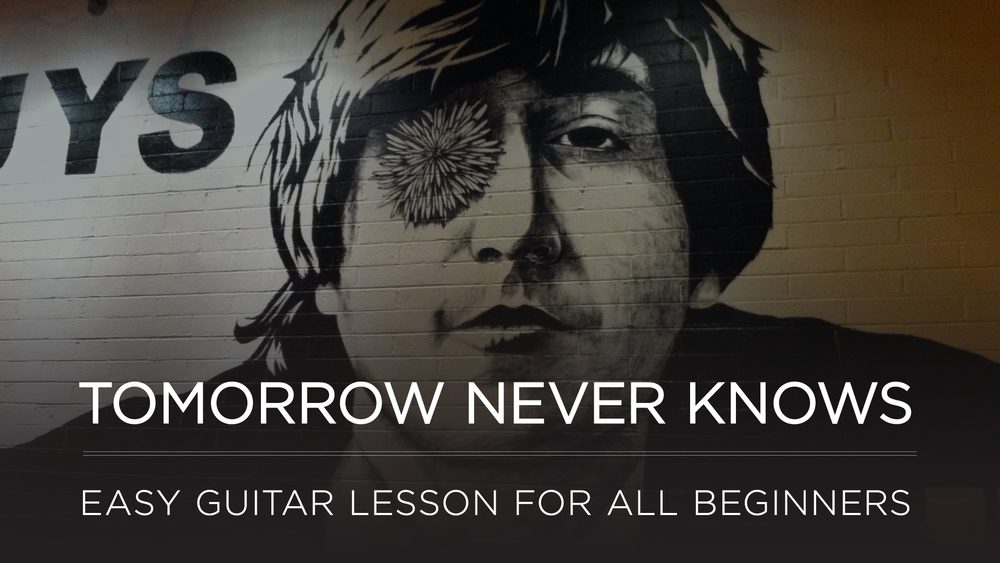 Learn Tomorrow Never Knows By The Beatles On Guitar The School