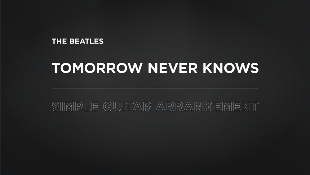 Learn Tomorrow Never Knows, by The Beatles, on Guitar | The School ...