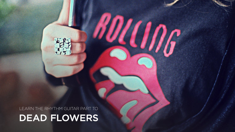 Learn Dead Flowers, by The Rolling Stones, on Guitar | The School of ...