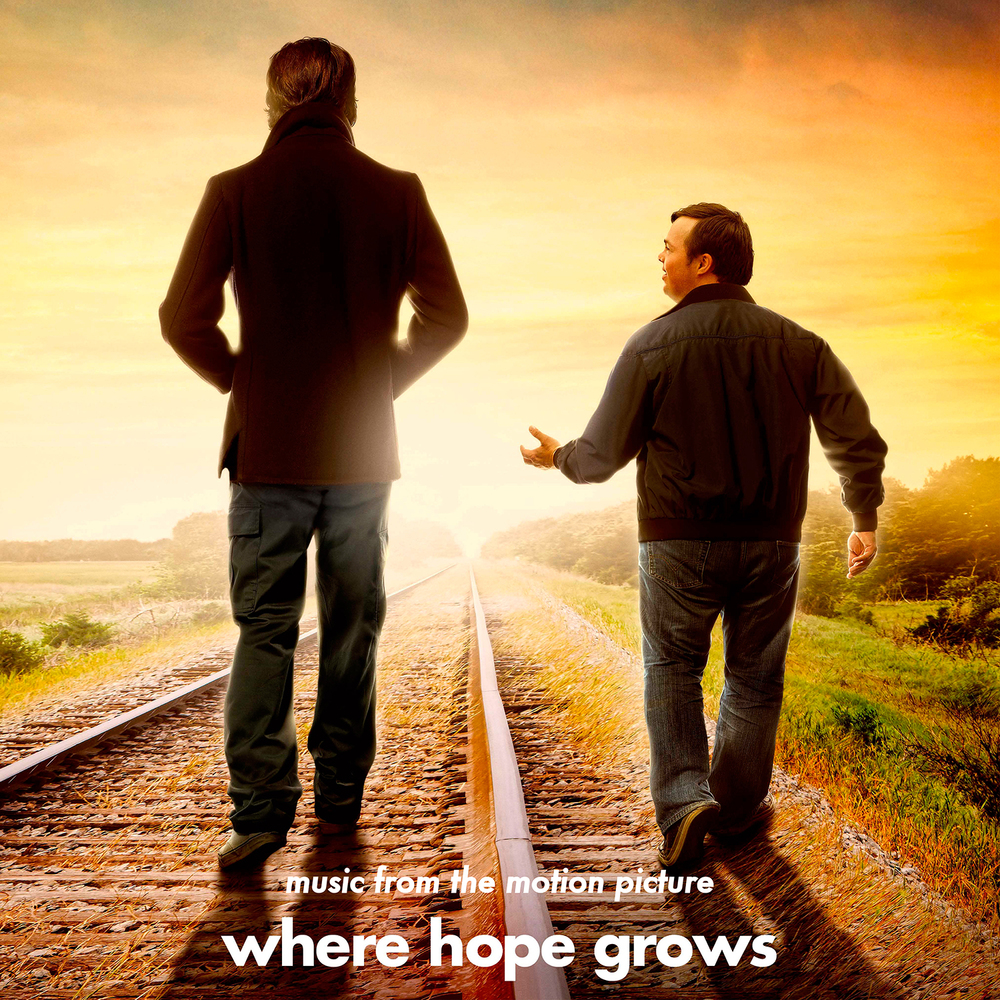 """Where Hope Grows"" (Music From The Motion Picture)   out Tuesday, June 9th on sonaBLAST! Records"