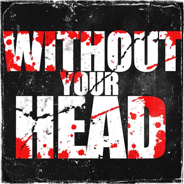 "Reviews, interviews and conversation ranging from the profoundly thoughtful to the foolishly immature. Without Your Head Horror Radio is hosted by ""Nasty"" Neal Lee Jones, Annabelle Lecter, and ""Terrible"" Troy Jones."
