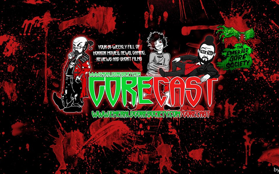 Your Bi Weekly Dose of All things horror. Reviews, News, Interviews Gaming and much much more on the #gorecast from the ghouls at emeraldgoresociety.com