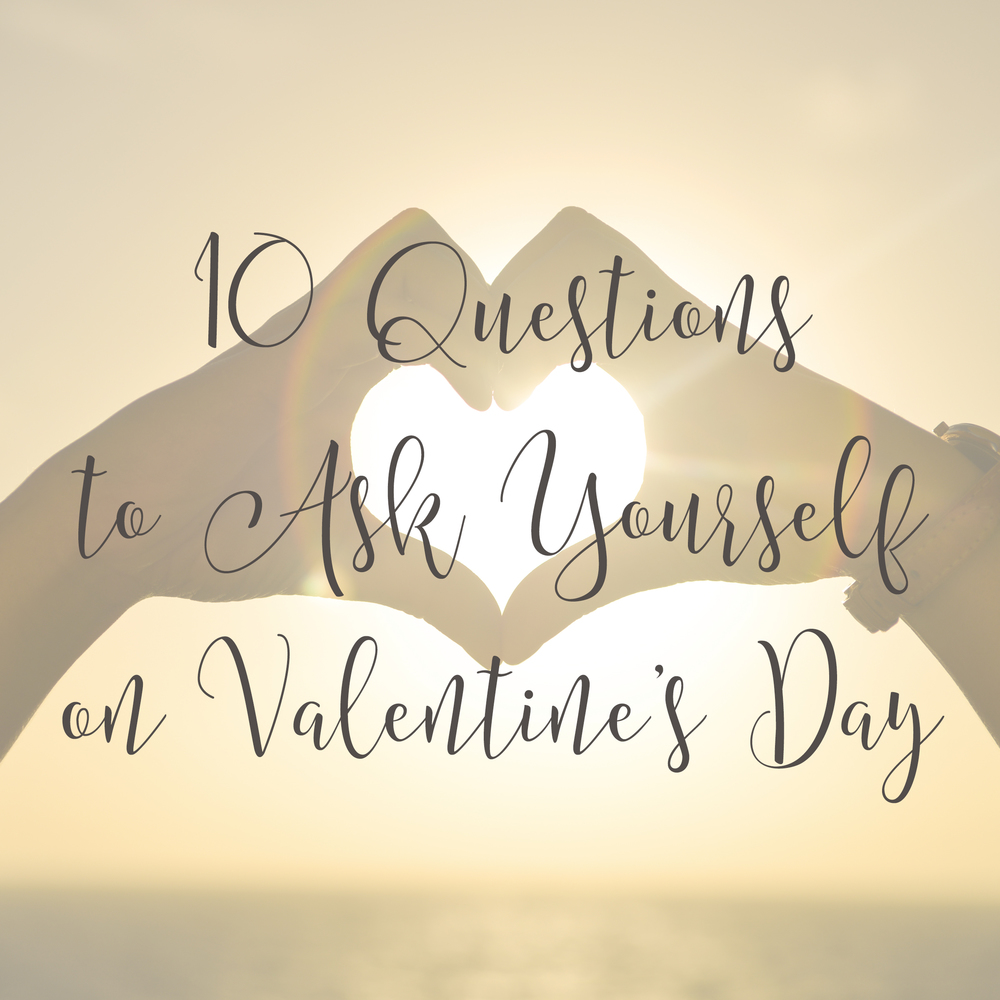 10 Questions to Ask on Valentine's Day_To Choose Joy_Becky Bennett