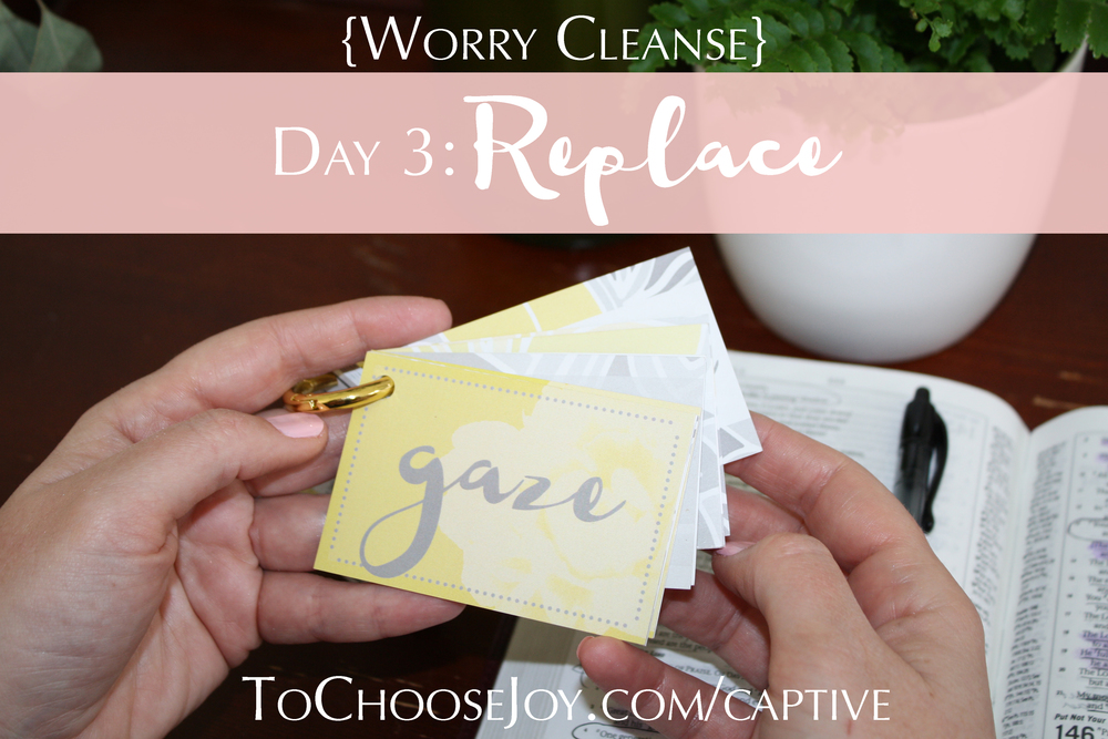 To Choose Joy_Bible Study_Captive Cards_Worry Cleanse_Becky Bennett_Day 3
