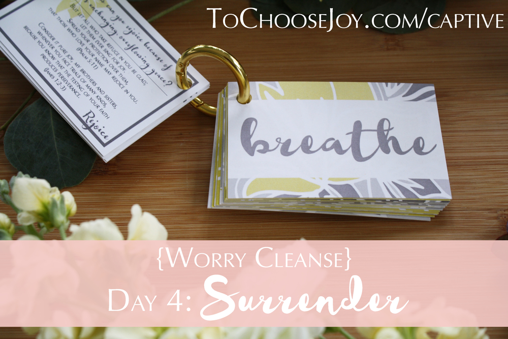To Choose Joy_Bible Study_Captive Cards_Becky Bennett_Worry Cleanse_Day 4