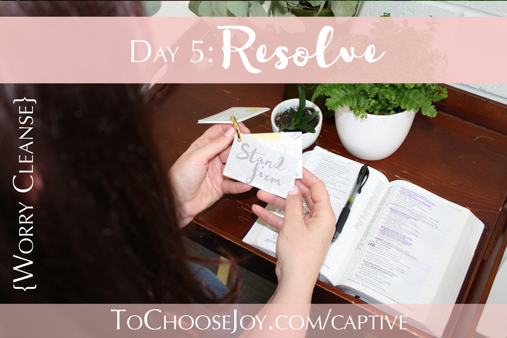 To Choose Joy_Bible Study_Captive Cards_Worry Cleanse_Becky Bennett_Day 5