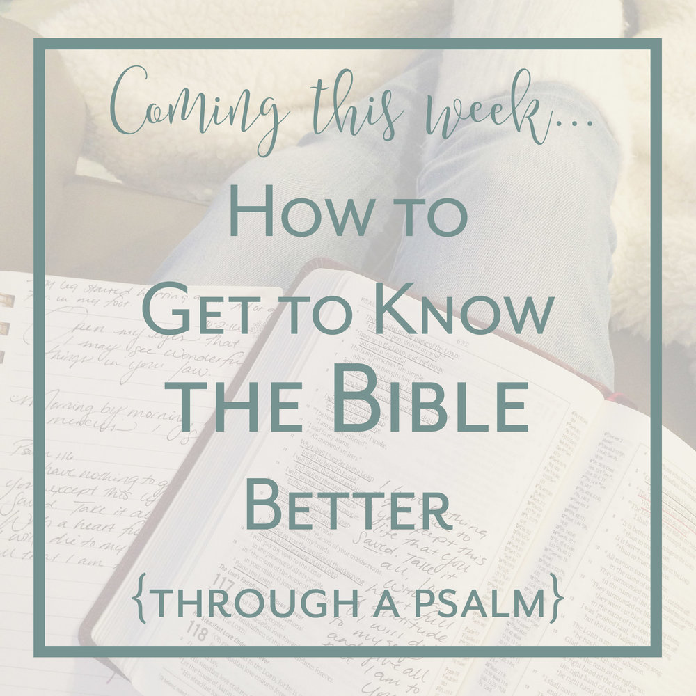 How to Get to Know the Bible Better_Psalm_To Choose Joy Bible Study