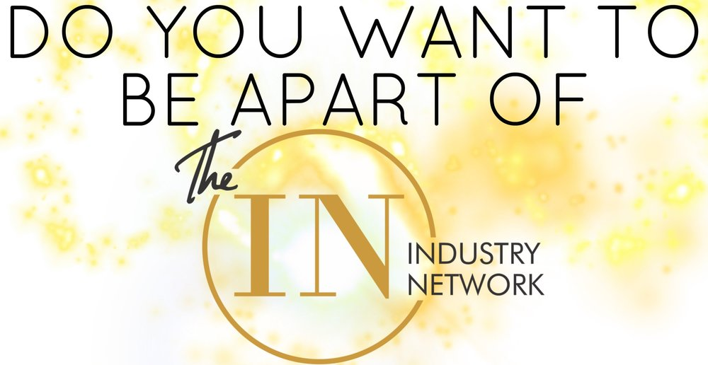 FILL OUT THE INFORMATION BELOW FOR YOUR CHANCE TO BE APART OF THE INDUSTRY NETWORK!