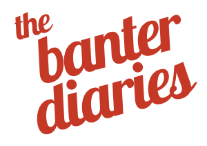 The Banter Diaries (Podcast)