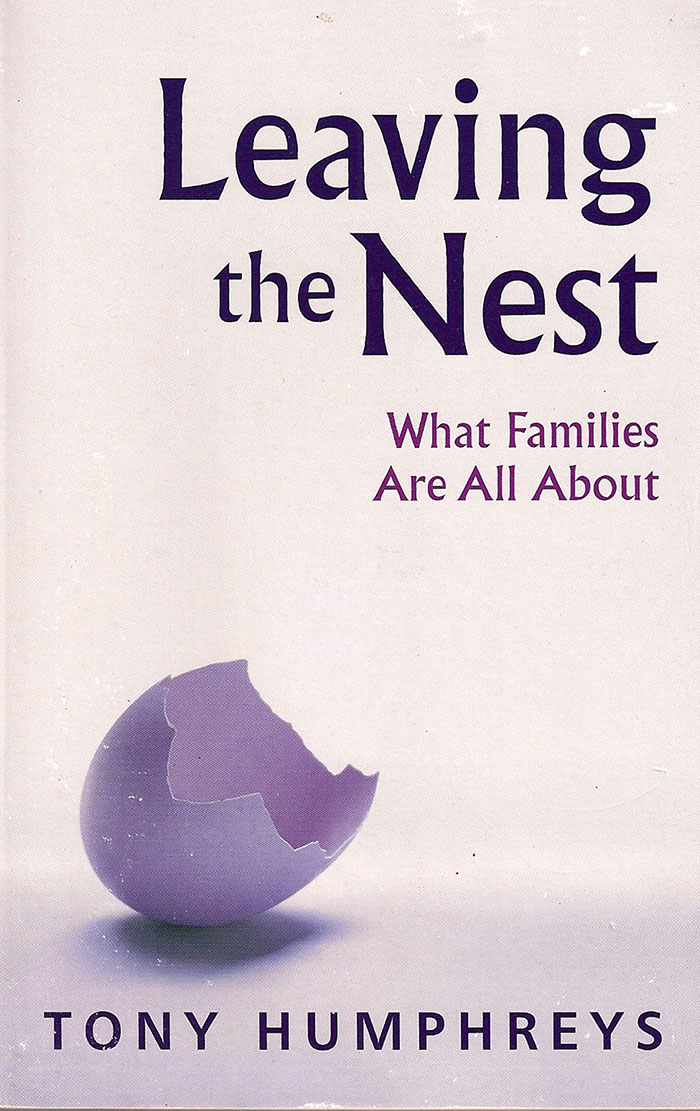 Leaving the Nest - What Families Are All About by Tony Humphreys
