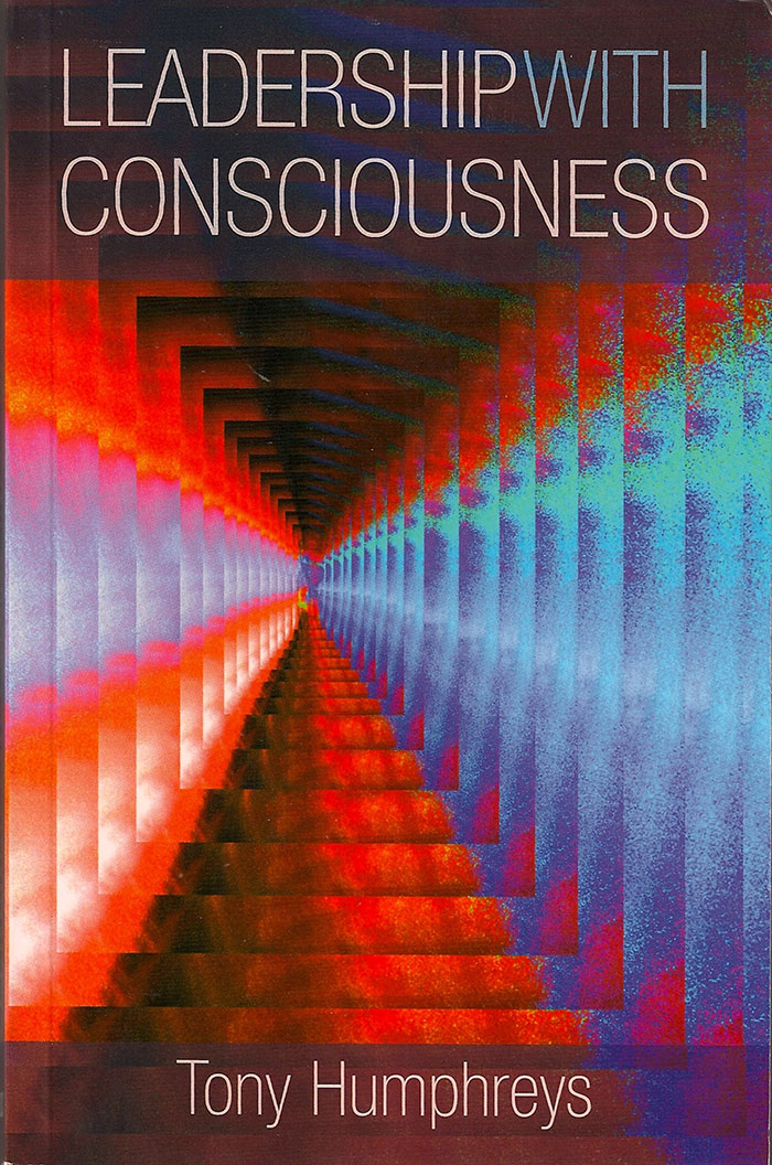 Leadership with Consciousness by Tony Humphreys