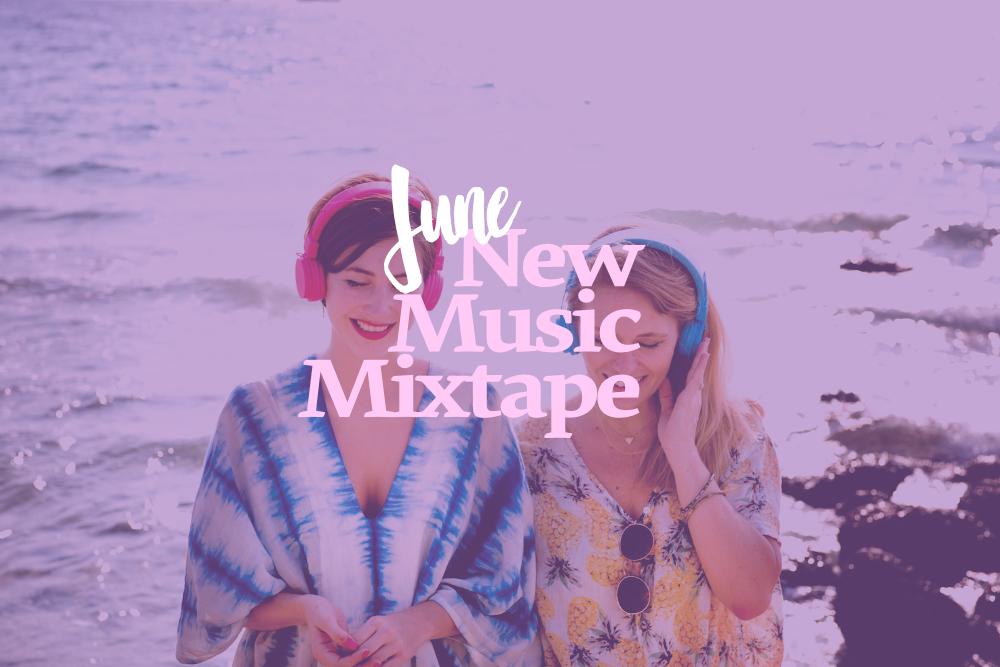 June New Music Mixtape.jpg