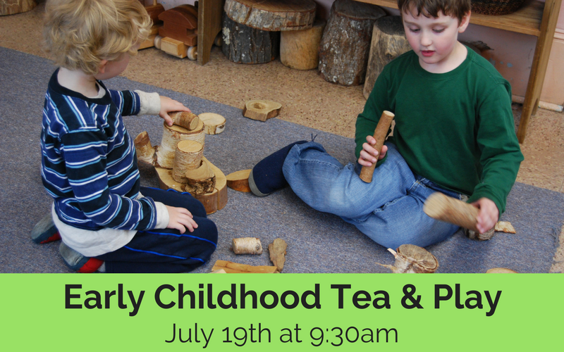 Early Childhood Tea & PlayJuly 19th at 9-30am.png