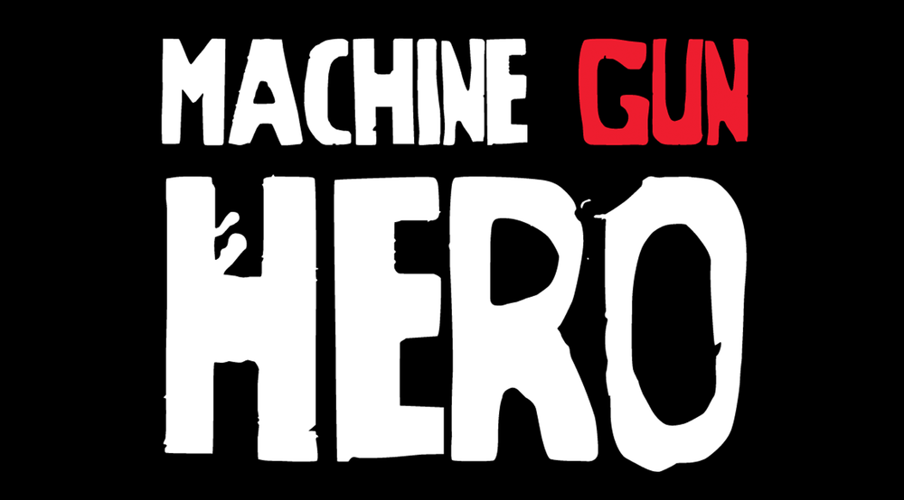 Machine Gun Hero