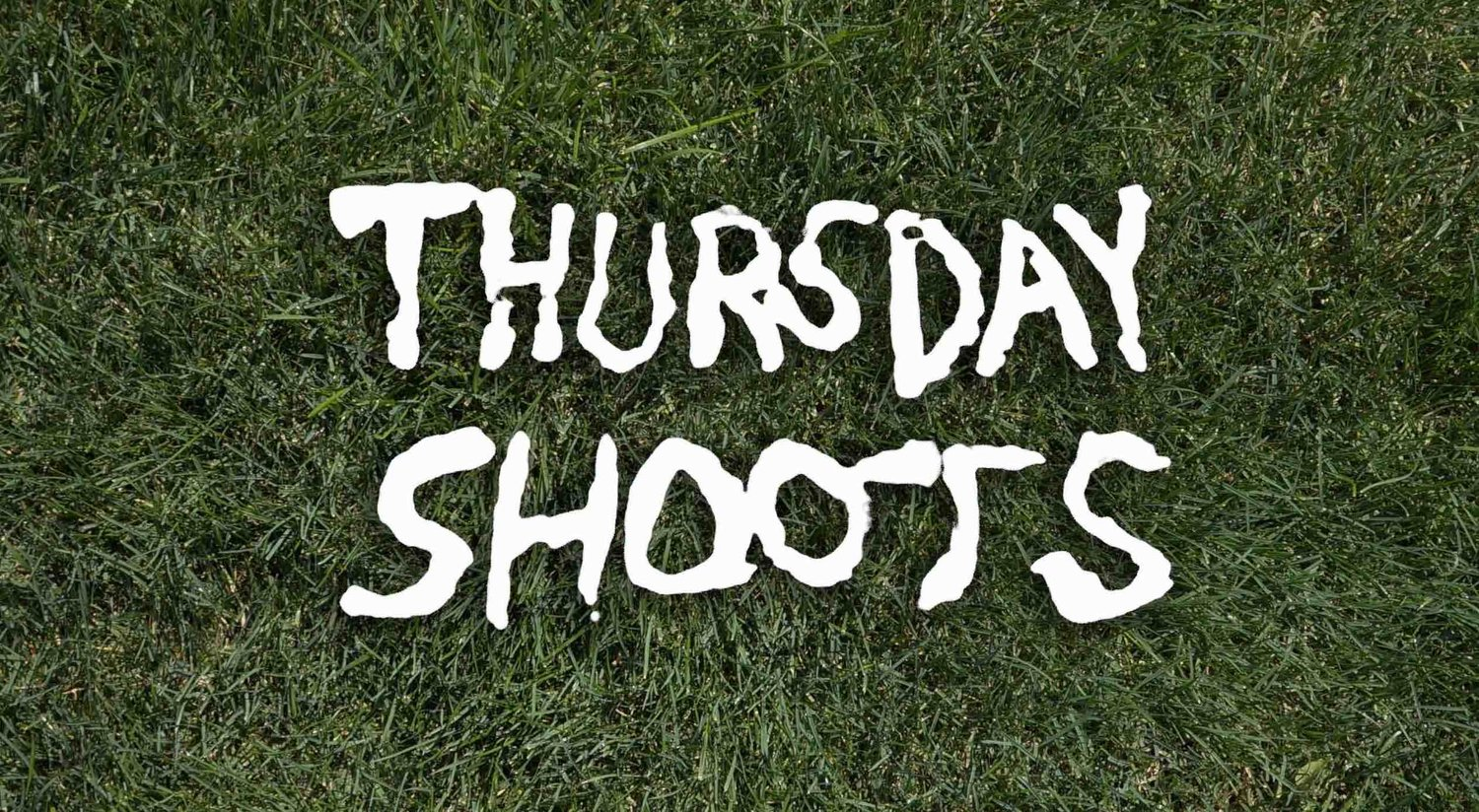 Thursday Shoots