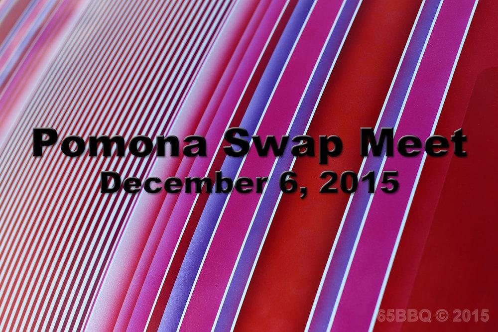 Pomona Swap Meet December 6, 2015