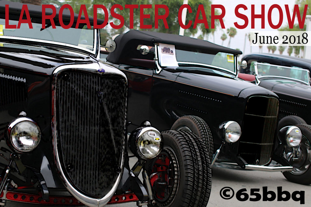 LA Roadsters Car Show June 2018 is in the GALLERY 65bbq