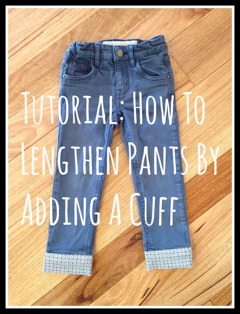 Tutorial: How to Lengthen Pants by Adding a Cuff