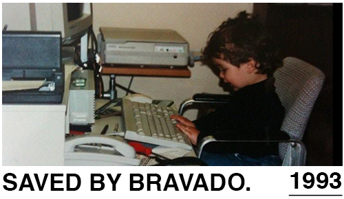 SAVED BY BRAVADO