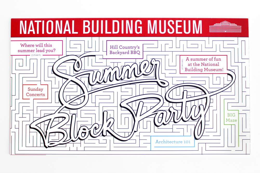 The Summer Block Party campaign already incorporated some maze-like elements, so for the July/August calendar, I created a working maze using it to promote the Museum's summer offerings, drive home the maze-craze taking over for the summer, and encourage people to get hands-on and have some fun with it.