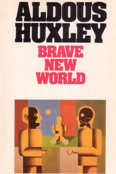 brave new world , by aldous huxley