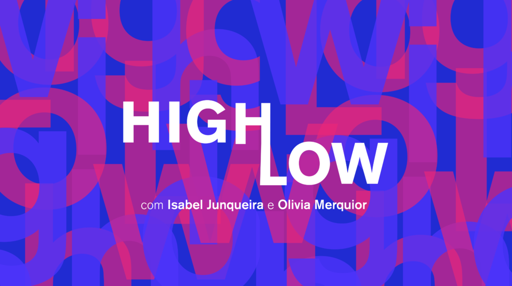 HIGHLOW PODCAST @ Disponível no Spotify & Apple podcasts