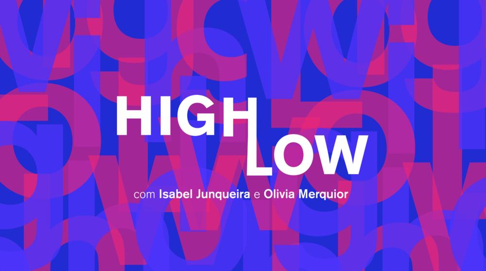 HIGHLOW PODCAST @ Disponível no Spotify & Apple podcasts